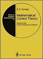 Mathematical Control Theory: Deterministic Finite Dimensional Systems (Texts In Applied Mathematics)