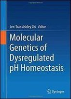 Molecular Genetics Of Dysregulated Ph Homeostasis