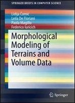 Morphological Modeling Of Terrains And Volume Data (Springerbriefs In Computer Science)