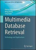 Multimedia Database Retrieval: Technology And Applications (Multimedia Systems And Applications)
