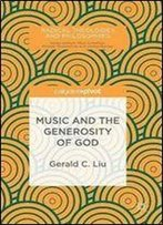 Music And The Generosity Of God (Radical Theologies And Philosophies)