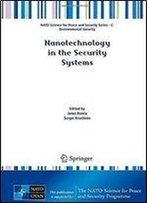 Nanotechnology In The Security Systems (Nato Science For Peace And Security Series C: Environmental Security)