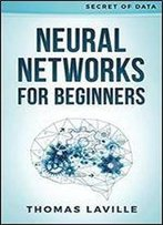 Neural Networks For Beginners (Secret Of Data)