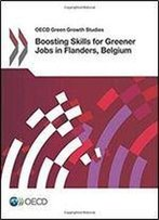 Oecd Green Growth Studies Boosting Skills For Greener Jobs In Flanders, Belgium