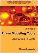 'Phase Modeling Tools: Applications To Gases' By Michel Soustelle