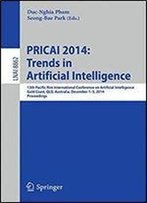 Pricai 2014: Trends In Artificial Intelligence: 13th Pacific Rim International Conference On Artificial Intelligence, Pricai 2014, Gold Coast, Qld, ... (Lecture Notes In Computer Science)