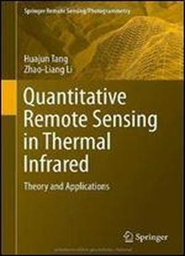 Quantitative Remote Sensing In Thermal Infrared: Theory And Applications (springer Remote Sensing/photogrammetry)
