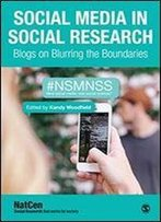 Social Media In Social Research: Blogs On Blurring The Boundaries