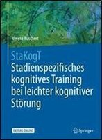 Stakogt - Stadienspezifisches Kognitives Training Bei Leichter Kognitiver Storung (Psychotherapie: Manuale)