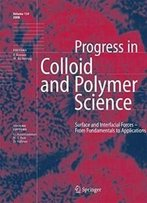 Surface And Interfacial Forces - From Fundamentals To Applications (Progress In Colloid And Polymer Science)