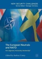 The European Neutrals And Nato: Non-Alignment, Partnership, Membership? (New Security Challenges)