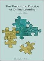 The Theory And Practice Of Online Learning: Second Edition (Athabasca University Press)