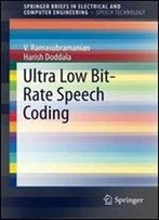 Ultra Low Bit-Rate Speech Coding (Springerbriefs In Electrical And Computer Engineering)