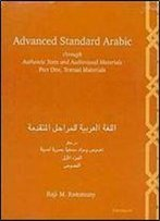 Advanced Standard Arabic Through Authentic Texts And Audiovisual Materials: Part One, Textual Materials