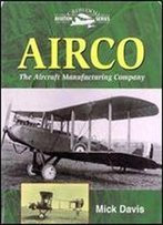 Airco: The Aircraft Manufacturing Company (Crowood Aviation Series)