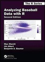 Analyzing Baseball Data With R, Second Edition (Chapman & Hall/Crc The R Series) 2nd Edition