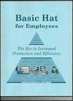 Basic Hat For Employees : The Key To Increased Production And Efficiency
