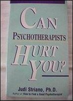 Can Psychotherapists Hurt You?