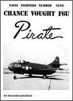 Chance Vought F6u Pirate (Naval Fighters Series No 9)