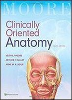 Clinically Oriented Anatomy (8th Edition)