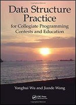 Data Structure Practice: For Collegiate Programming Contests And Education