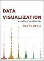Data Visualization: A Practical Introduction [1st Edition]