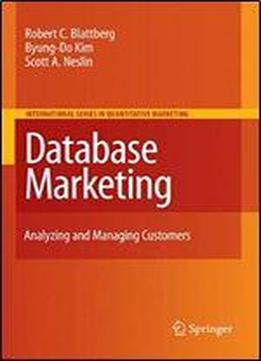 Database Marketing: Analyzing And Managing Customers (international Series In Quantitative Marketing)