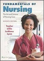 Fundamentals Of Nursing: The Art And Science Of Nursing Care (7th Edition)