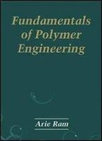 Fundamentals Of Polymer Engineering