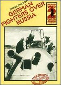 German Fighters Over Russia (world War 2 Photo Album 16)