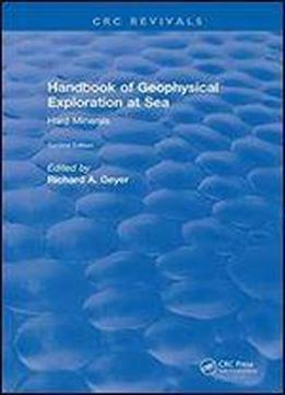 Handbook Of Geophysical Exploration At Sea (2nd Edition)