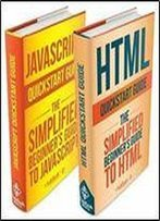 Html: And Javascript Quickstart Guides - Html Quickstart Guide And Javascript Quickstart Guide