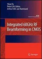 Integrated 60ghz Rf Beamforming In Cmos (Analog Circuits And Signal Processing)