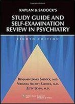 Kaplan And Sadock's Study Guide And Self-Examination Review In Psychiatry (8th Edition)