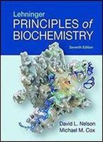 Lehninger Principles Of Biochemistry (7th Edition)