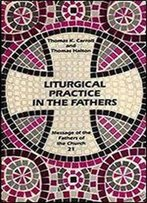 Liturgical Practice In The Fathers