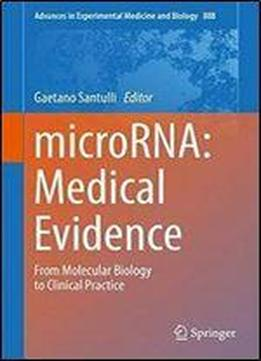 Microrna: Medical Evidence: From Molecular Biology To Clinical Practice