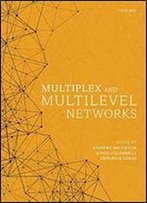 Multiplex And Multilevel Networks