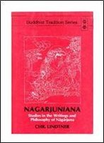 Nagarjuniana: Studies In The Writings And Philosophy Of Nagarjuna (Buddhist Tradtion Series)