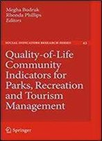 Quality-Of-Life Community Indicators For Parks, Recreation And Tourism Management (Social Indicators Research Series)