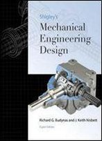 Shigley's Mechanical Engineering Design, 8th Edition By Richard G