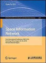 Space Information Networks: First International Conference, Sinc 2016, Kunming, China, August 24-25, 2016. Revised Selected Papers