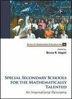 Special Secondary Schools For The Mathematically Talented: An International Panorama