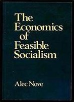 The Economics Of Feasible Socialism