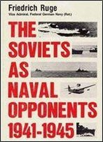 The Soviets As Naval Opponents, 1941-45