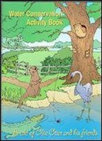 Water Conservation Activity Book (A Tale Of Ollie Otter And His Friends)