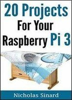 20 Projects For Your Raspberry Pi 3