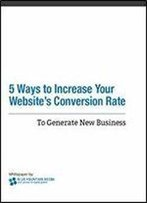 5 Ways To Increase Your Websites Convesion Rate