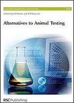 Alternatives To Animal Testing (Issues In Environmental Science And Technology)
