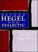 Beyond Hegel And Dialectic: Speculation, Cult, And Comedy